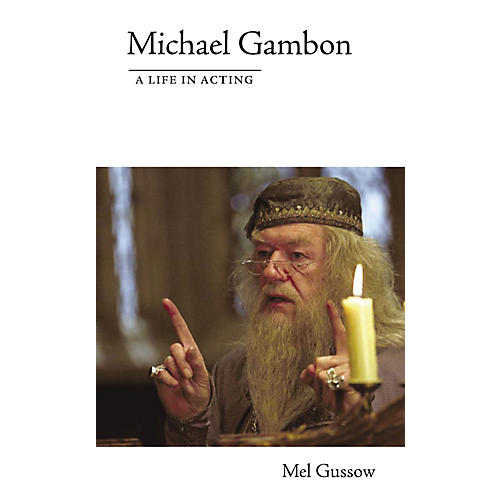 Applause Books Michael Gambon - A Life in Acting Applause Books Series Softcover Written by Mel Gussow