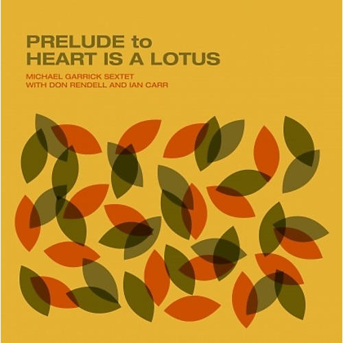 Alliance Michael Garrick - Prelude to Heart Is a Lotus