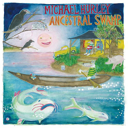 Alliance Michael Hurley - Ancestral Swamp