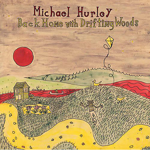 Alliance Michael Hurley - Back Home With The Driftin' Woods
