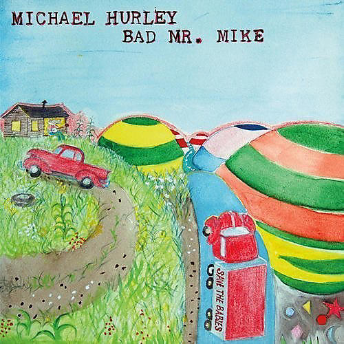 Alliance Michael Hurley - Bad Mr. Mike