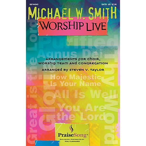 PraiseSong Michael W. Smith Worship Live PREV CD by Michael W. Smith Arranged by Steven Taylor
