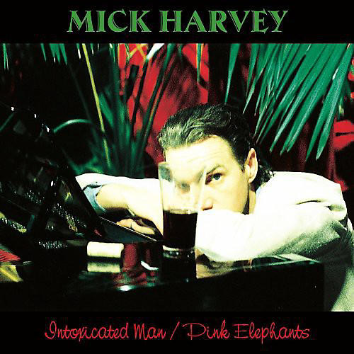 Alliance Mick Harvey - Intoxicated Man / Pink Elephants
