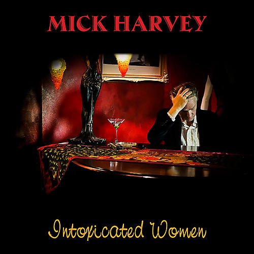 Alliance Mick Harvey - Intoxicated Women