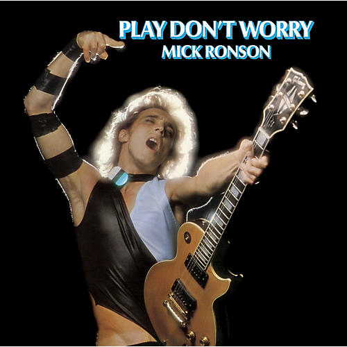 Alliance Mick Ronson - Play Don't Worry