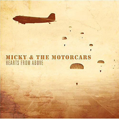 Alliance Micky & the Motorcars - Hearts from Above