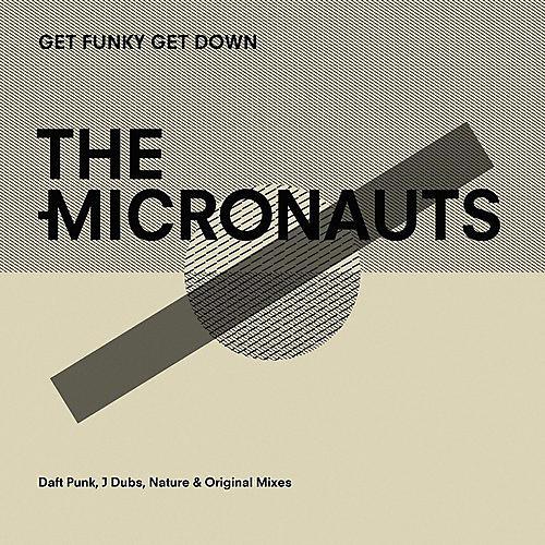 Alliance Micronauts - Get Funky Get Down (Daft Punk J Dubs Nature & Original Mixes)