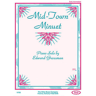Willis Music Mid-Town Minuet (Early Inter Level) Willis Series by Edward Grossman