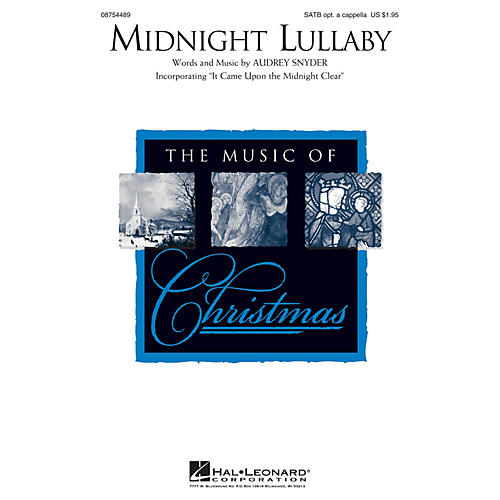 Hal Leonard Midnight Lullaby (Incorporating It Came Upon the Midnight Clear) SATB arranged by Audrey Snyder