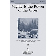 PraiseSong Mighty Is the Power of the Cross SAB by Chris Tomlin arranged by Phillip Keveren