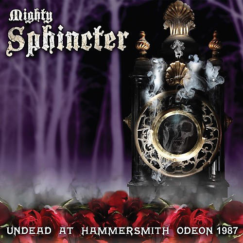 Alliance Mighty Sphincter - Undead At Hammersmith Odeon 1987