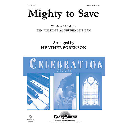 Shawnee Press Mighty to Save SATB arranged by Heather Sorenson