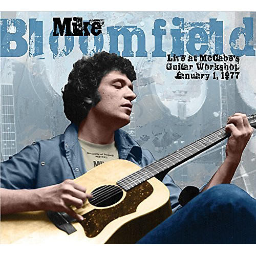 Alliance Mike Bloomfield - Live At Mccabe's Guitar Workshop January 1 1977