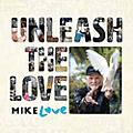Alliance Mike Love - Unleash The Love thumbnail
