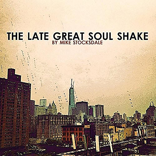 Alliance Mike Stocksdale - Late Great Soul Shake