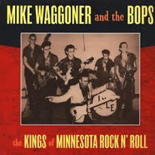 Alliance Mike Waggoner - Kings Of Minnesota Rock N' Roll