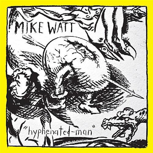 Alliance Mike Watt - Hyphenated-Man