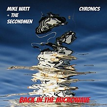 Mike Watt - Microwave Up In Flames