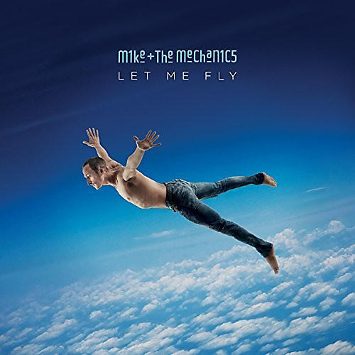 Alliance Mike & the Mechanics - Let Me Fly