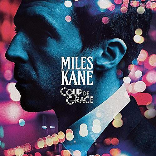 Alliance Miles Kane - Coup De Grace