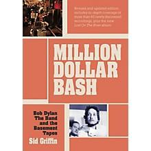 Hal Leonard Million Dollar Bash: Bob Dylan, The Band, and the Basement Tapes
