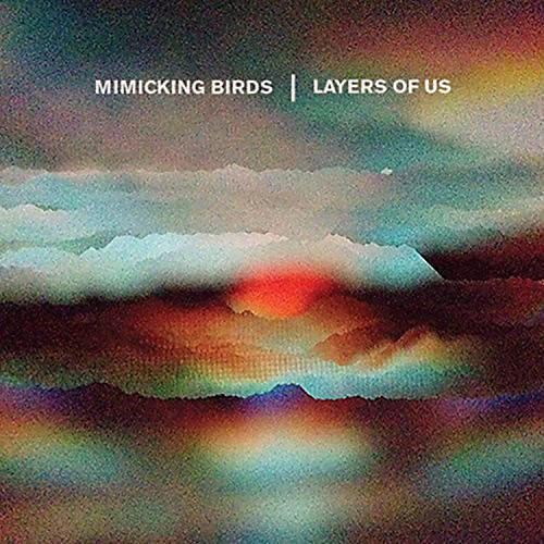 Alliance Mimicking Birds - Layers Of Us