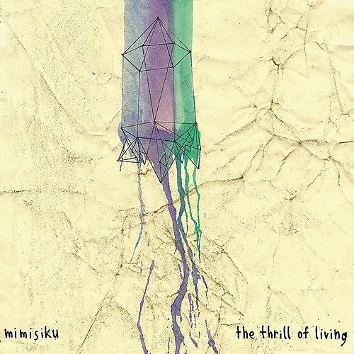 Alliance Mimisiku - The Thrill of Living