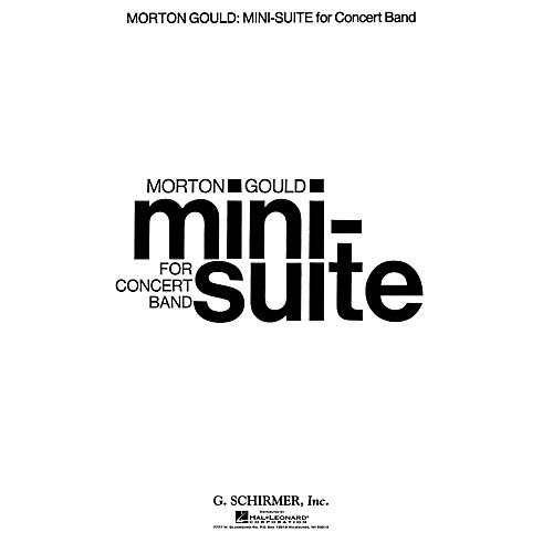 G. Schirmer Mini Suite (Full Score) Concert Band Composed by Morton Gould