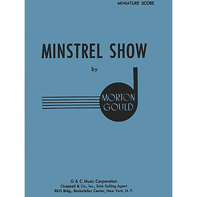 G. Schirmer Minstrel Show (Miniature Full Score) Study Score Series Composed by Morton Gould