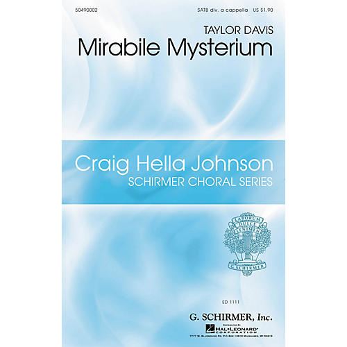 G. Schirmer Mirabile Mysterium (Craig Hella Johnson Choral Series) SATB DV A Cappella composed by Taylor Davis