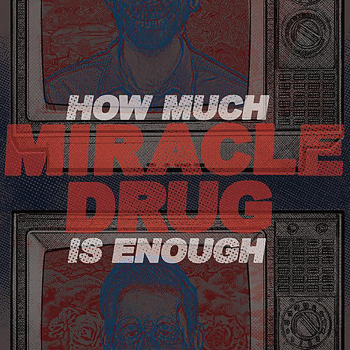 Alliance Miracle Drug - How Much Is Enough