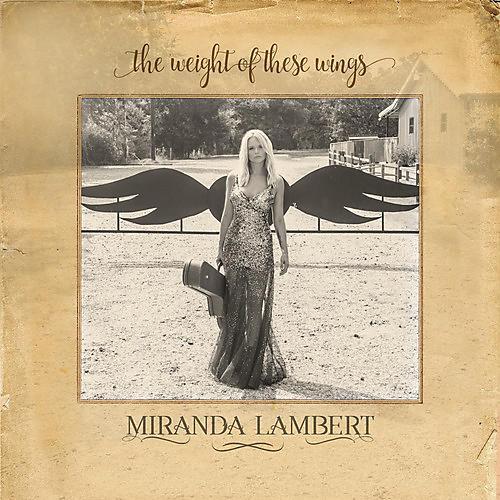 Alliance Miranda Lambert - The Weight Of These Wings