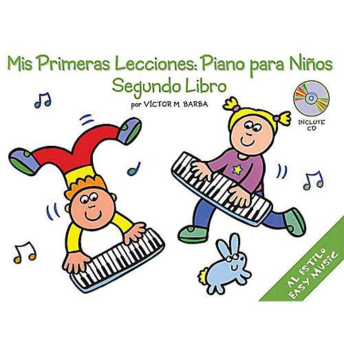 Music Sales Mis Primeras Lecciones: Piano Para Ni±os (Segundo Libro) Music Sales America BK/CD by Victor Barba