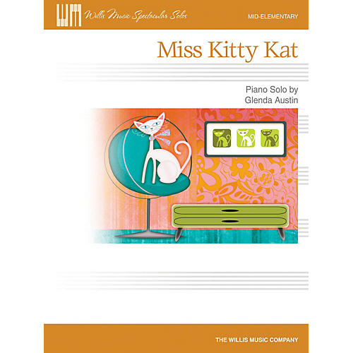 Willis Music Miss Kitty Kat (Mid-Elem Level) Willis Series by Glenda Austin