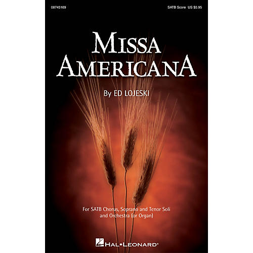 Hal Leonard Missa Americana SATB composed by Ed Lojeski