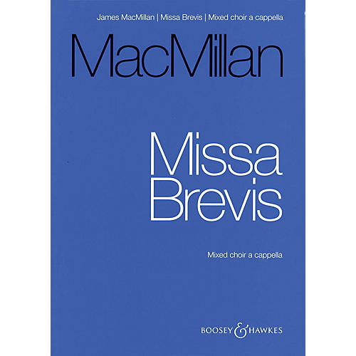 Boosey and Hawkes Missa Brevis (for Mixed Choir A Cappella - Vocal Score) composed by James MacMillan