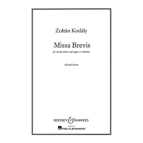 Boosey and Hawkes Missa Brevis (for Mixed Chorus and Organ or Orchestra) CHORAL SCORE composed by Zoltán Kodály