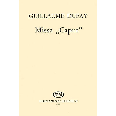Editio Musica Budapest Missa Caput SATB Composed by G. Dufay