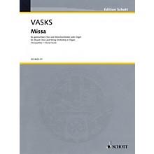 Schott Missa (Choral score, SATB chorus with organ reduction) Organ Composed by Peteris Vasks