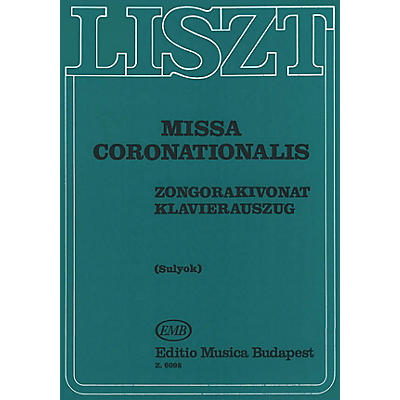 Editio Musica Budapest Missa Coronationalis-v/s(l) Composed by Franz Liszt