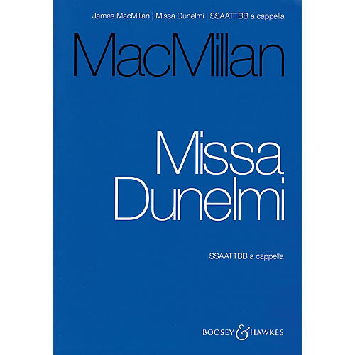 Boosey and Hawkes Missa Dunelmi (SSAATTBB a cappella Vocal Score) SSAATTBB composed by James MacMillan