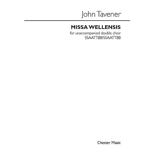 Chester Music Missa Wellensis Double Choir SATB divisi Composed by John Tavener