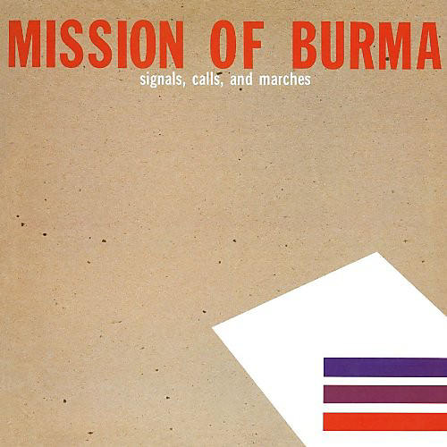 Alliance Mission of Burma - Signals, Calls and Marches
