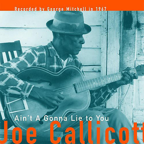 Alliance Mississippi Joe Callicott - Ain't a Gonna Lie to You