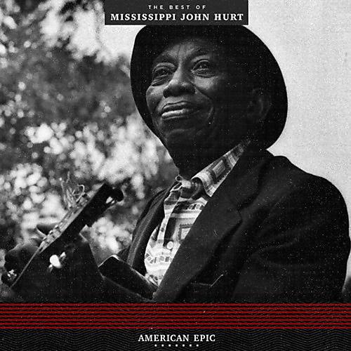 Alliance Mississippi John Hurt - American Epic: The Best Of Mississippi John Hurt