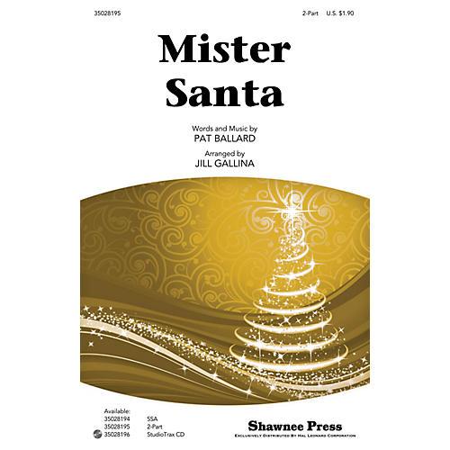 Shawnee Press Mister Santa 2-Part arranged by Jill Gallina