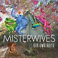 Alliance Misterwives - Our Own House thumbnail