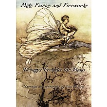 Amadeus Press Mists, Fairies, and Fireworks (Debussy's Preludes for Piano) Amadeus Series DVD Written by Paul Roberts