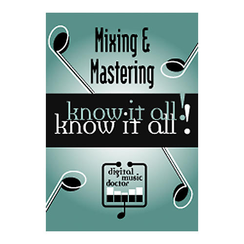 Digital Music Doctor Mixing and Mastering - Know It All! DVD
