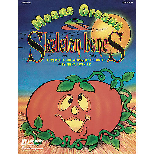 Hal Leonard Moans, Groans and Skeleton Bones (Collection) TEACHER ED Arranged by Cheryl Lavender
